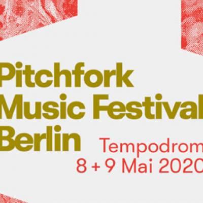 Pitchfork Music Festival 2020 Lineup.Pitchfork Music Festival Berlin 2020 Lineup Festime