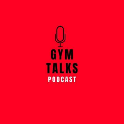 Gym Talks Podcast