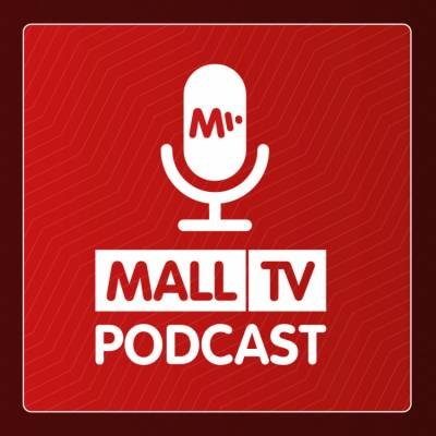 MALL.TV Podcast