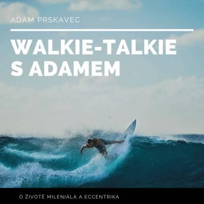 Walkie Talkie s Adamem