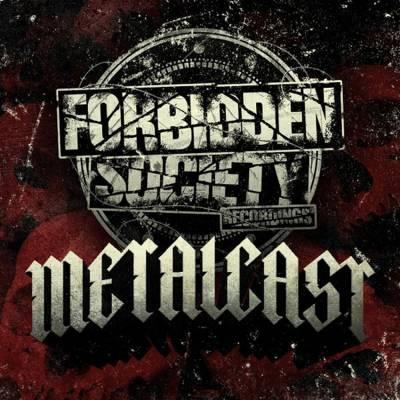 Forbidden Society Recordings METALCAST