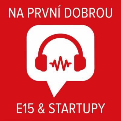 Na první dobrou. Startupy E15
