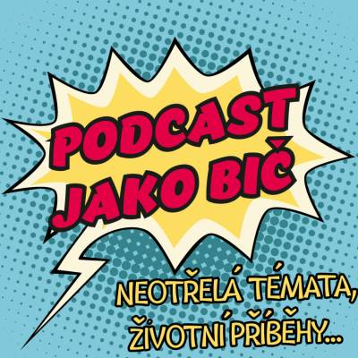 Podcast jako bič